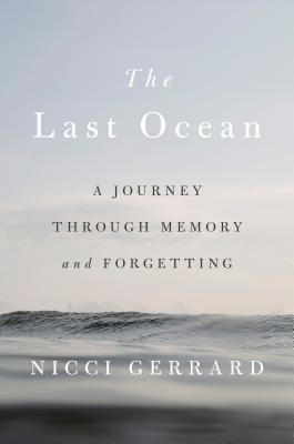 The Last Ocean: A Journey Through Memory and Forgetting Cover Image