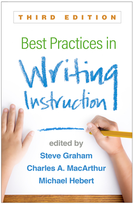 Best Practices in Writing Instruction, Third Edition Cover Image