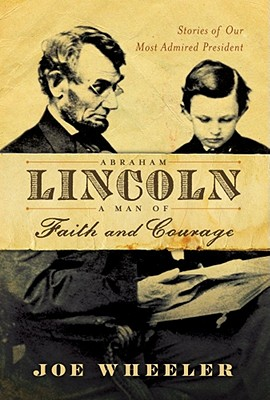 Abraham Lincoln, a Man of Faith and Courage Cover