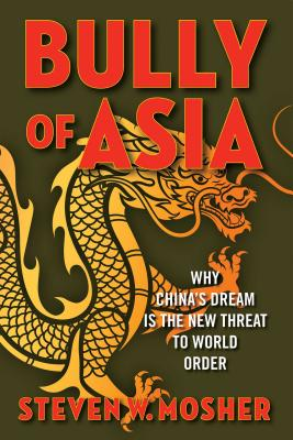 Bully of Asia: Why China's Dream is the New Threat to World Order Cover Image
