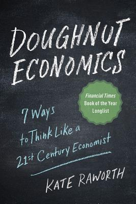 Doughnut Economics: Seven Ways to Think Like a 21st-Century Economist Cover Image
