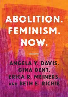 Abolition. Feminism. Now cover