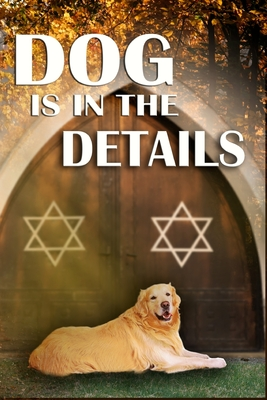 Dog Is in the Details Cover Image