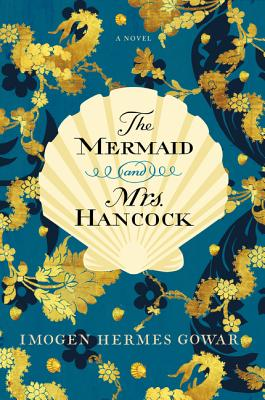 The Mermaid and Mrs. Hancock: A Novel Cover Image