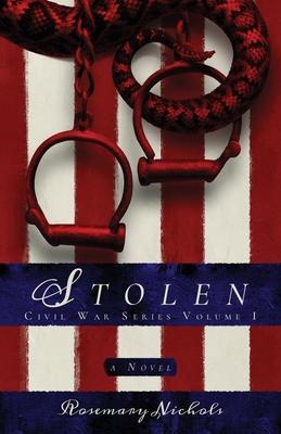 Stolen: Civil War Series, Volume 1: Civil War Series, Volume 1 Cover Image