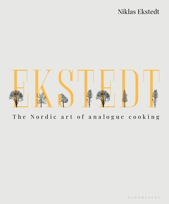 Ekstedt: The Nordic Art of Analogue Cooking Cover Image