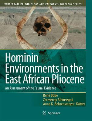 Hominin Environments in the East African Pliocene: An Assessment of the Faunal Evidence (Vertebrate Paleobiology and Paleoanthropology #1) Cover Image