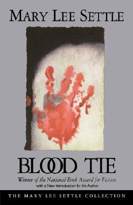 Cover for Blood Tie (Mary Lee Settle Collection)