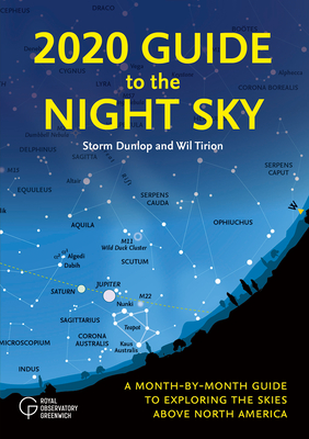 2020 Guide to the Night Sky: A Month-By-Month Guide to Exploring the Skies Above North America Cover Image