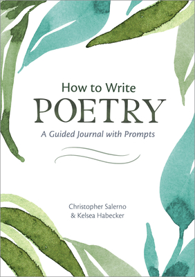 How to Write Poetry: A Guided Journal with Prompts to Ignite Your Imagination Cover Image