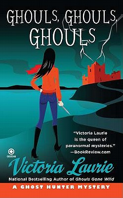 Ghouls, Ghouls, Ghouls: A Ghost Hunter Mystery Cover Image