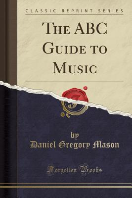 The ABC Guide to Music (Classic Reprint) Cover Image