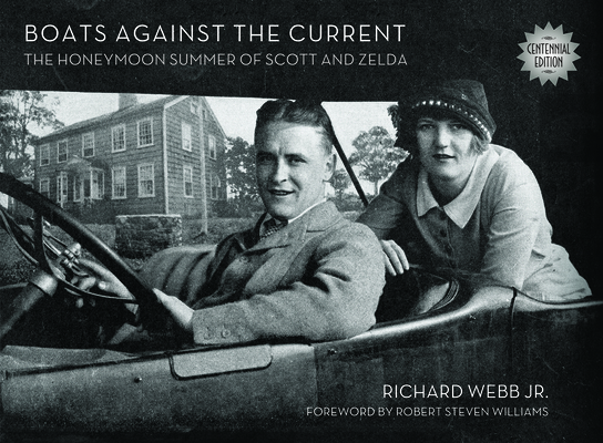 Boats Against the Current (Centennial Edition): The Honeymoon Summer of Scott and Zelda: Westport, Connecticut 1920 Cover Image