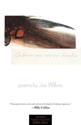 When We Were Birds: Poems (Miller Williams Poetry Prize) Cover Image
