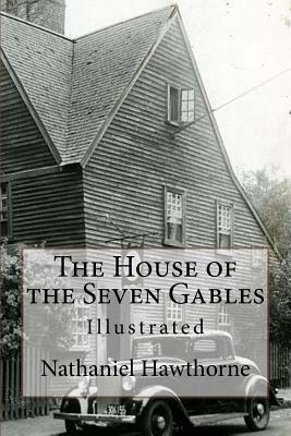 The House of the Seven Gables: Illustrated Cover Image