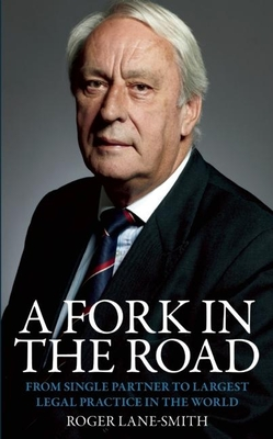 A Fork in the Road: From Single Partner to Largest Legal Practice in the World Cover Image