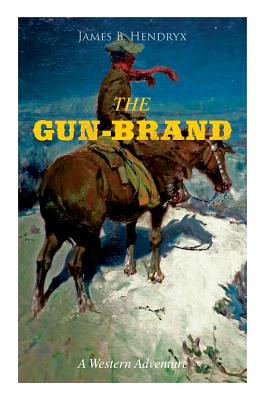 THE GUN-BRAND (A Western Adventure) Cover Image