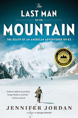 The Last Man on the Mountain: The Death of an American Adventurer on K2 Cover Image