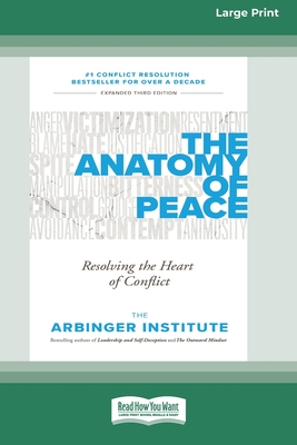 The Anatomy of Peace: Resolving the Heart of Conflict (16pt Large Print Edition) Cover Image