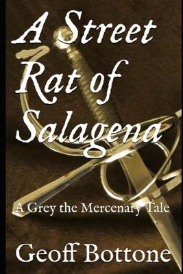 A Street Rat of Salagena: A Grey the Mercenary Tale Cover Image