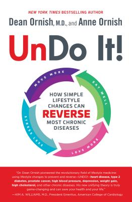 Undo It!: How Simple Lifestyle Changes Can Reverse Most Chronic Diseases Cover Image