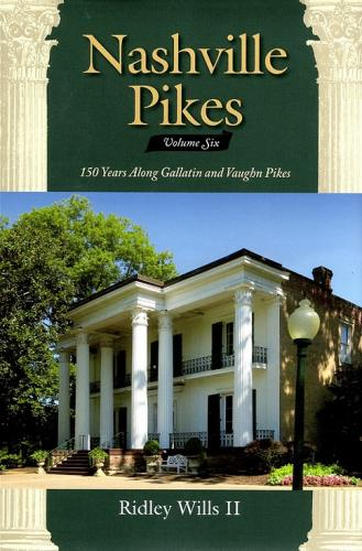 Nashville Pikes Volume Six: 150 Years Along Gallatin and Vaughn Pikes Cover Image