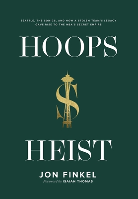 Hoops Heist: Seattle, the Sonics, and How a Stolen Team's Legacy Gave Rise to the NBA's Secret Empire Cover Image