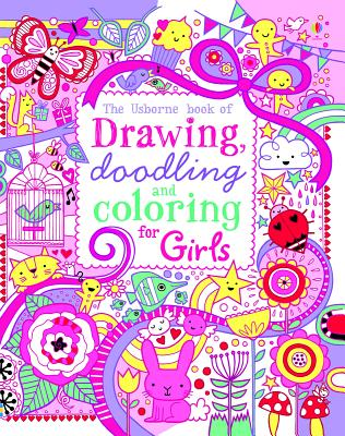 The Usborne Book of Drawing, Doodling and Coloring for Girls ...