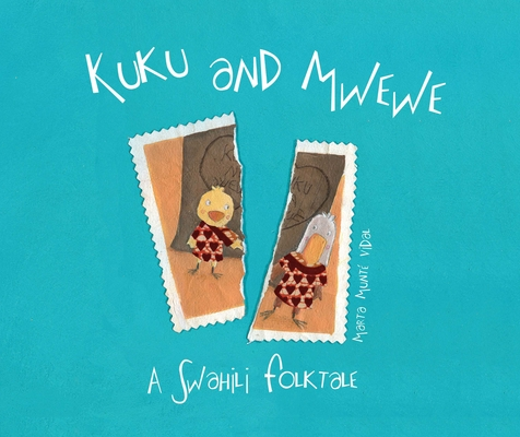 Kuku and Mwewe: A Swahili Folktale Cover Image