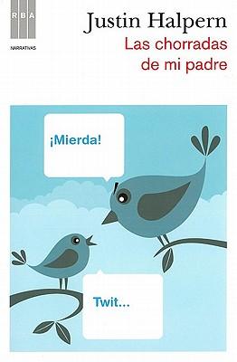 Las Chorradas de Mi Padre = Sh*t My Dad Says Cover Image