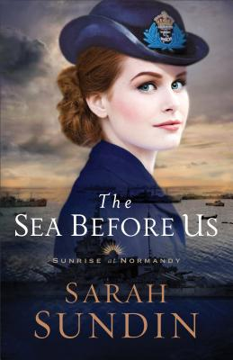 Sea Before Us (Sunrise at Normandy #1) Cover Image