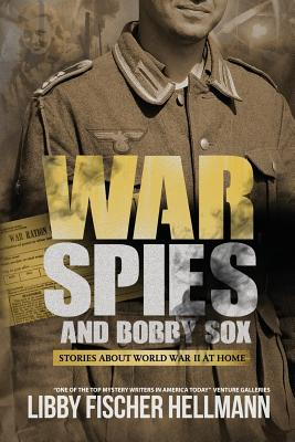 War, Spies, and Bobby Sox: Stories about World War Two at Home Cover Image