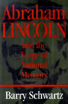 Abraham Lincoln and the Forge of National Memory Cover