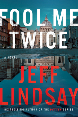 Fool Me Twice: A Novel (A Riley Wolfe Novel #2) Cover Image