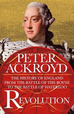 Revolution: The History of England from the Battle of the Boyne to the Battle of Waterloo cover