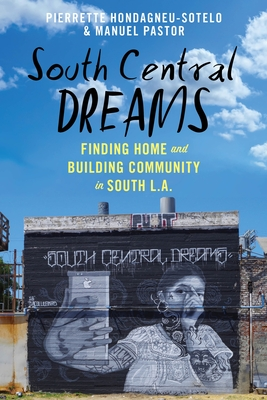 South Central Dreams: Finding Home and Building Community in South L.A. (Latina/O Sociology #13) Cover Image