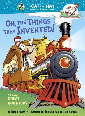 Oh, the Things They Invented!: All About Great Inventors (Cat in the Hat's Learning Library) Cover Image