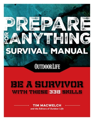 Prepare for Anything (Paperback Edition): 338 Essential Skills | Pandemic and Virus Preparation | Disaster Preparation | Protection | Family Safety Cover Image