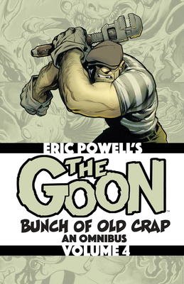 The Goon: Bunch of Old Crap Volume 4: An Omnibus Cover Image