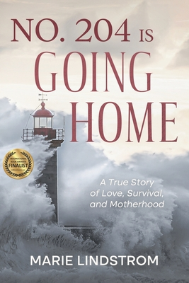 No. 204 is going home: A true story of survival, love, motherhood and being human. Cover Image