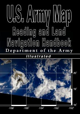 U.S. Army Map Reading and Land Navigation Handbook - Illustrated (U.S. Army) Cover Image
