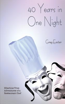 40 Years in One Night - Hilarious True Adventures of a Restaurant Chef Cover Image