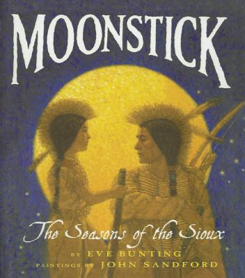 Moonstick: The Seasons of the Sioux (Trophy Picture Books (Pb)) Cover Image