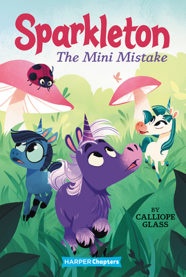 Sparkleton #3: The Mini Mistake (HarperChapters) Cover Image