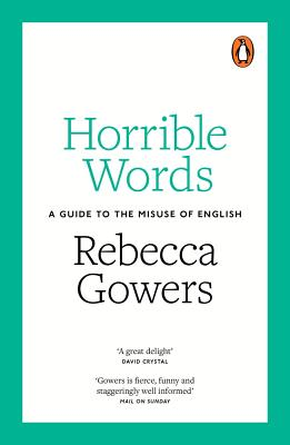 Horrible Words: A Guide to the Misuse of English Cover Image
