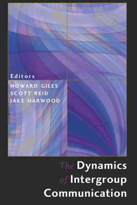 The Dynamics of Intergroup Communication (Language as Social Action #8) Cover Image