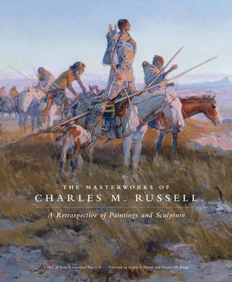 The Masterworks of Charles M. Russell, Volume 6: A Retrospective of Paintings and Sculpture Cover Image