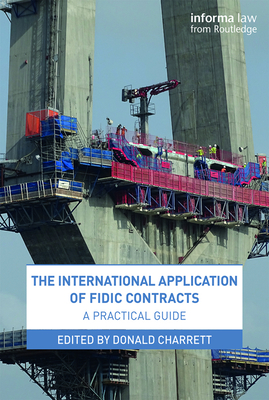 The International Application of Fidic Contracts: A Practical Guide Cover Image