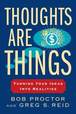 Thoughts Are Things: Turning Your Ideas Into Realities (Prosperity Gospel Series) Cover Image