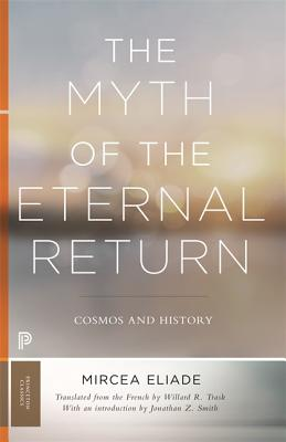 The Myth of the Eternal Return: Cosmos and History Cover Image